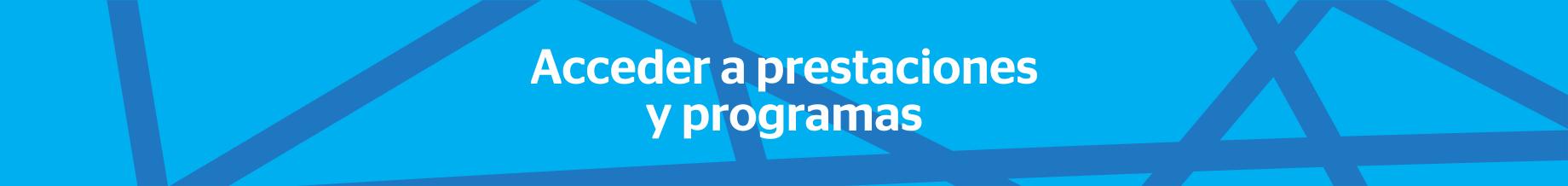 Acceder a Prestaciones y Programas