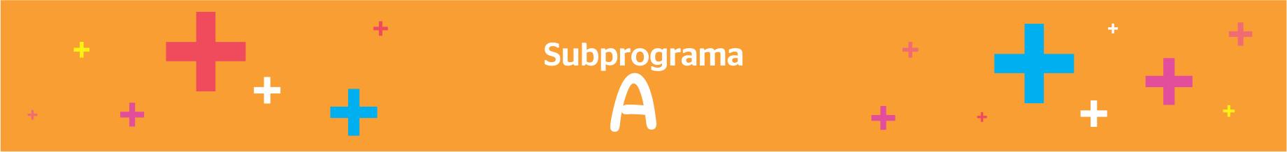 Subprograma A